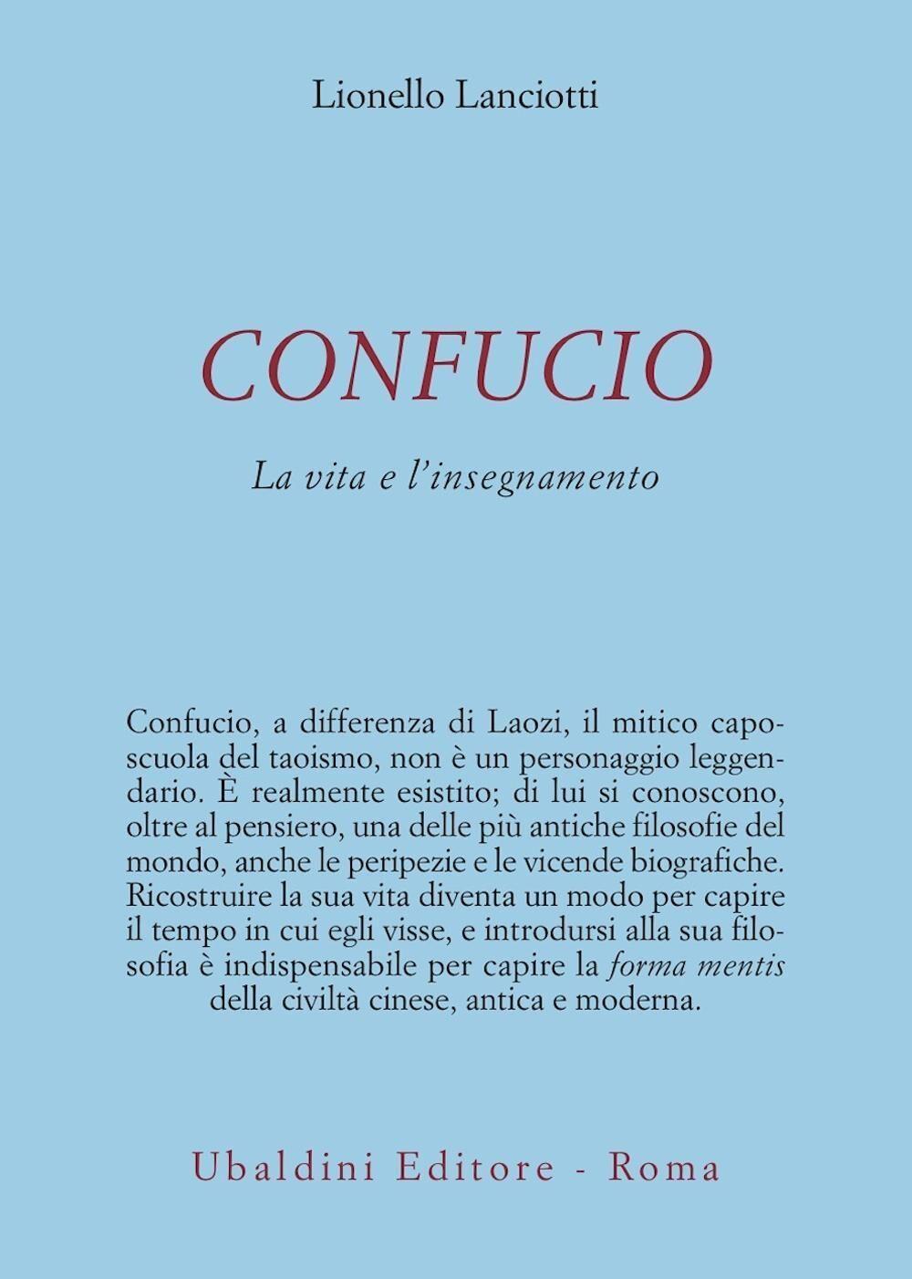 Confucio. La vita e l'insegnamento
