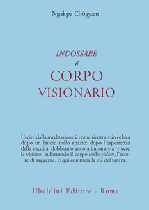 Libro Indossare il corpo visionario Ngakpa Chögyam