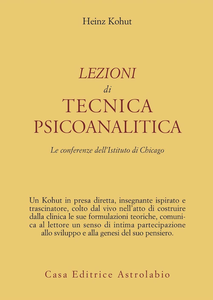 Libro Lezioni di tecnica psicoanalitica. Le conferenze dell'Istituto di Chicago Heinz Kohut