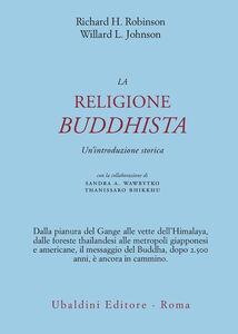 Foto Cover di La religione buddhista. Un'introduzione storica, Libro di Richard H. Robinson,Willard L. Johnson, edito da Astrolabio Ubaldini
