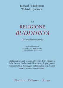 Libro La religione buddhista. Un'introduzione storica Richard H. Robinson , Willard L. Johnson