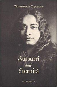 Libro Sussurri dall'eternità Swami Paramhansa Yogananda