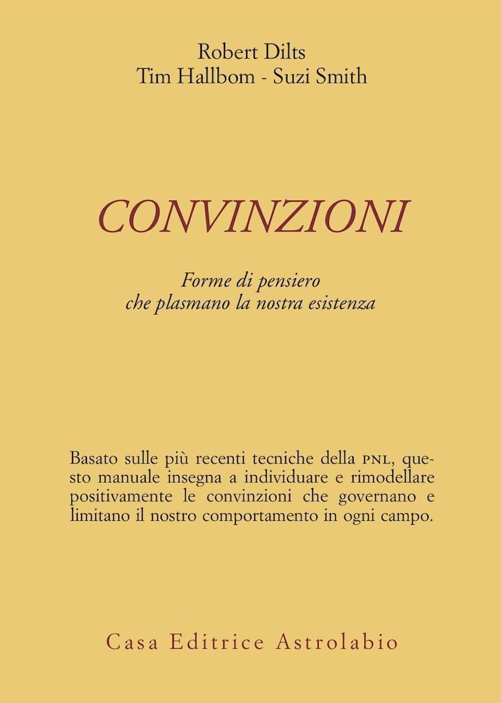 Convinzioni. Forme di pensiero che plasmano la nostra esistenza