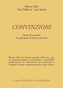 Foto Cover di Convinzioni. Forme di pensiero che plasmano la nostra esistenza, Libro di AA.VV edito da Astrolabio Ubaldini
