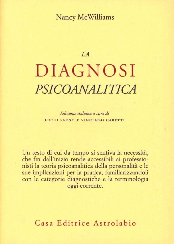 La diagnosi psicoanalitica. Struttura della personalità e processo clinico