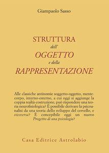 Foto Cover di La struttura dell'oggetto e della rappresentazione, Libro di Gianpaolo Sasso, edito da Astrolabio Ubaldini