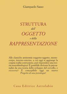 Libro La struttura dell'oggetto e della rappresentazione Gianpaolo Sasso