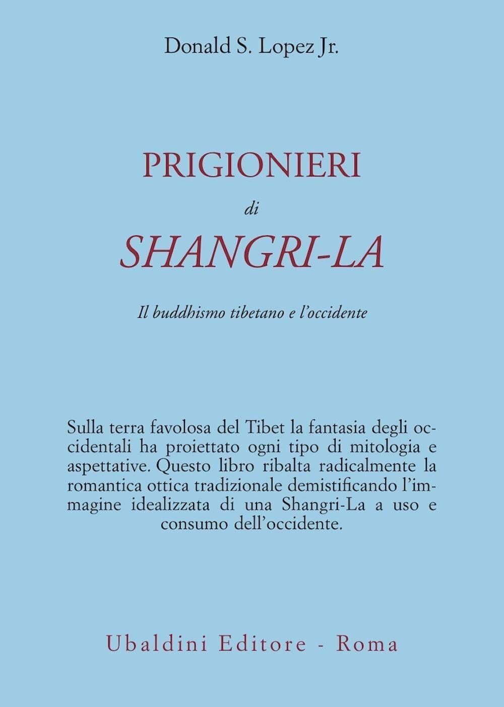 Prigionieri di Shangri-la. Il buddhismo tibetano e l'Occidente