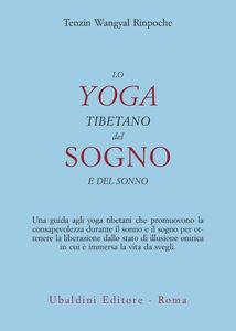 Foto Cover di Lo yoga tibetano del sogno e del sonno, Libro di Tenzin Wangyal, edito da Astrolabio Ubaldini
