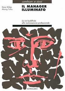 Libro Il manager illuminato. La via buddhista alla realizzazione professionale Dona Witten , Akong Tulku (Rinpoche)