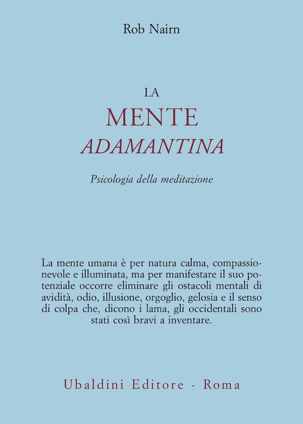La mente adamantina. Psicologia della meditazione
