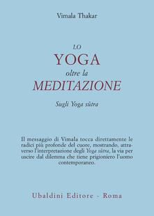 Antondemarirreguera.es Lo yoga oltre la meditazione. Sugli yoga sutra Image