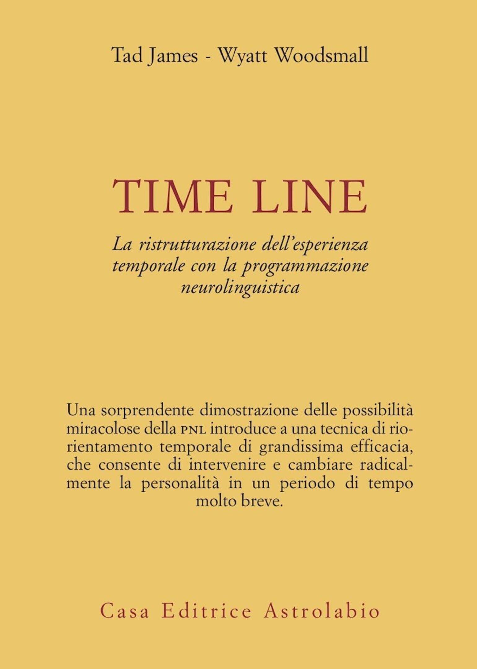 Time line. La ristrutturazione dell'esperienza temporale con la programmazione neurolinguistica