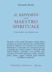 Il rapporto con il maestro spirituale. Come costruire una relazione sana