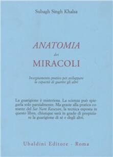 Luciocorsi.it Anatomia dei miracoli. Insegnamento pratico per sviluppare la capacità di guarire gli altri Image