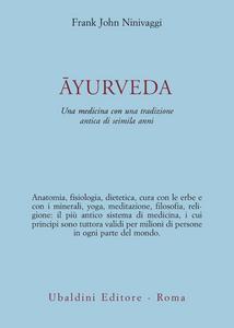 Libro Ayurveda. Una medicina con una tradizione antica di seimila anni Frank J. Ninivaggi