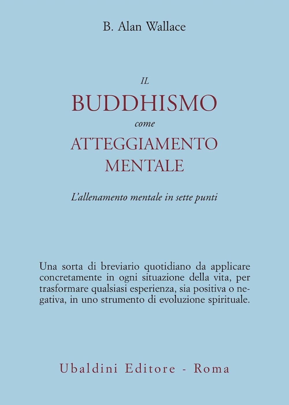 Il buddhismo come atteggiamento mentale. L'allenamento mentale in sette punti