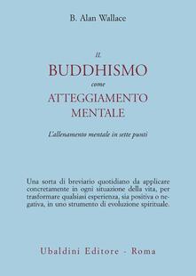 Liberauniversitascandicci.it Il buddhismo come atteggiamento mentale. L'allenamento mentale in sette punti Image