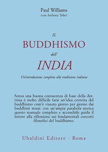 Libro Il buddismo dell'India. Un'introduzione completa alla tradizione indiana Paul Williams