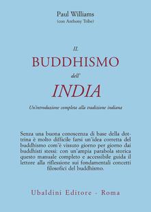 Il buddismo dell'India. Un'introduzione completa alla tradizione indiana - Paul Williams - copertina