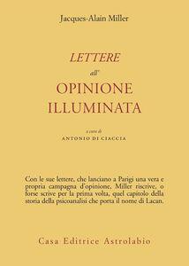 Libro Lettere all'opinione illuminata Jacques-Alain Miller