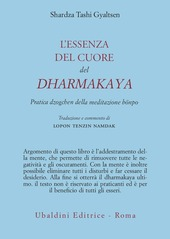 L' essenza del cuore del Dharmakaya. Pratica dzogchen della tradizione bönpo