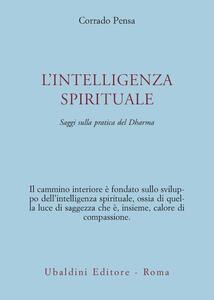 L' intelligenza spirituale. Saggi sulla pratica del Dharma