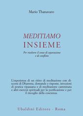 Meditiamo insieme. Per risolvere il senso di separazione e di conflitto