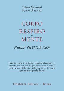 Foto Cover di Corpo, respiro e mente nella pratica zen, Libro di Taizan Maezumi,Bernie Glassman, edito da Astrolabio Ubaldini
