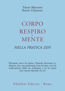 Libro Corpo, respiro e mente nella pratica zen Taizan Maezumi , Bernie Glassman