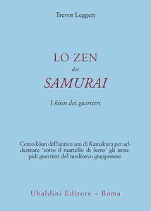 Libro Lo zen dei samurai. I koan dei guerrieri Trevor Leggett