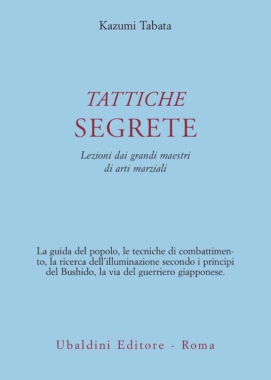 Tattiche segrete. Lezioni dai grandi maestri di arti marziali - Kazumi Tabata - copertina