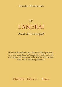 Libro Tu l'amerai. Ricordi di G. I. Gurdjieff Tchesslav Tchechovitch
