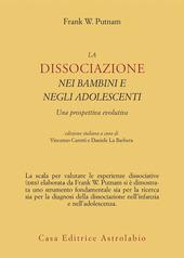 La dissociazione nei bambini e negli adolescenti. Una prospettiva evolutiva