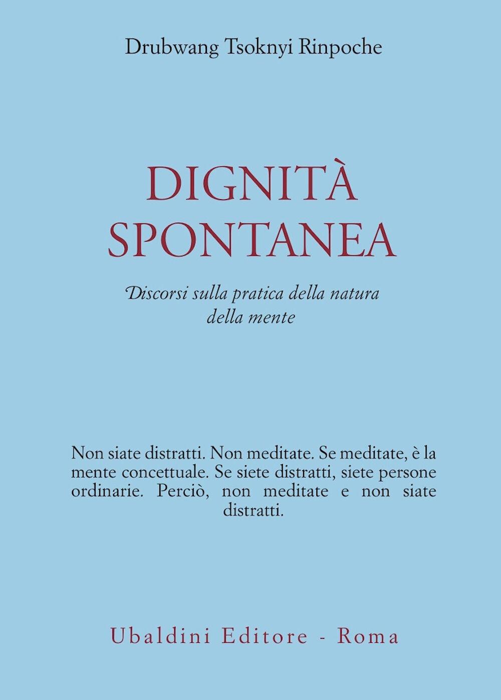 Dignità spontanea. Discorsi sulla pratica della natura della mente