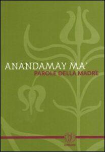 Foto Cover di Parole della madre, Libro di Anandamay Ma, edito da Astrolabio Ubaldini