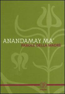 Libro Parole della madre Anandamay Ma