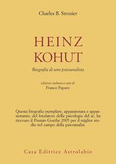 Heinz Kohut. Biografia di uno psicoanalista