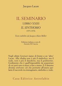Il seminario. Libro XXIII. Il sinthomo 1975-1976. Testo stabilito da Jacques-Alain Miller