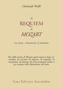 Libro Il Requiem di Mozart. La storia, i documenti, la partitura Christoph Wolff