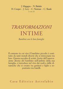 Foto Cover di Trasformazioni intime. Bambini con le loro famiglie, Libro di  edito da Astrolabio Ubaldini