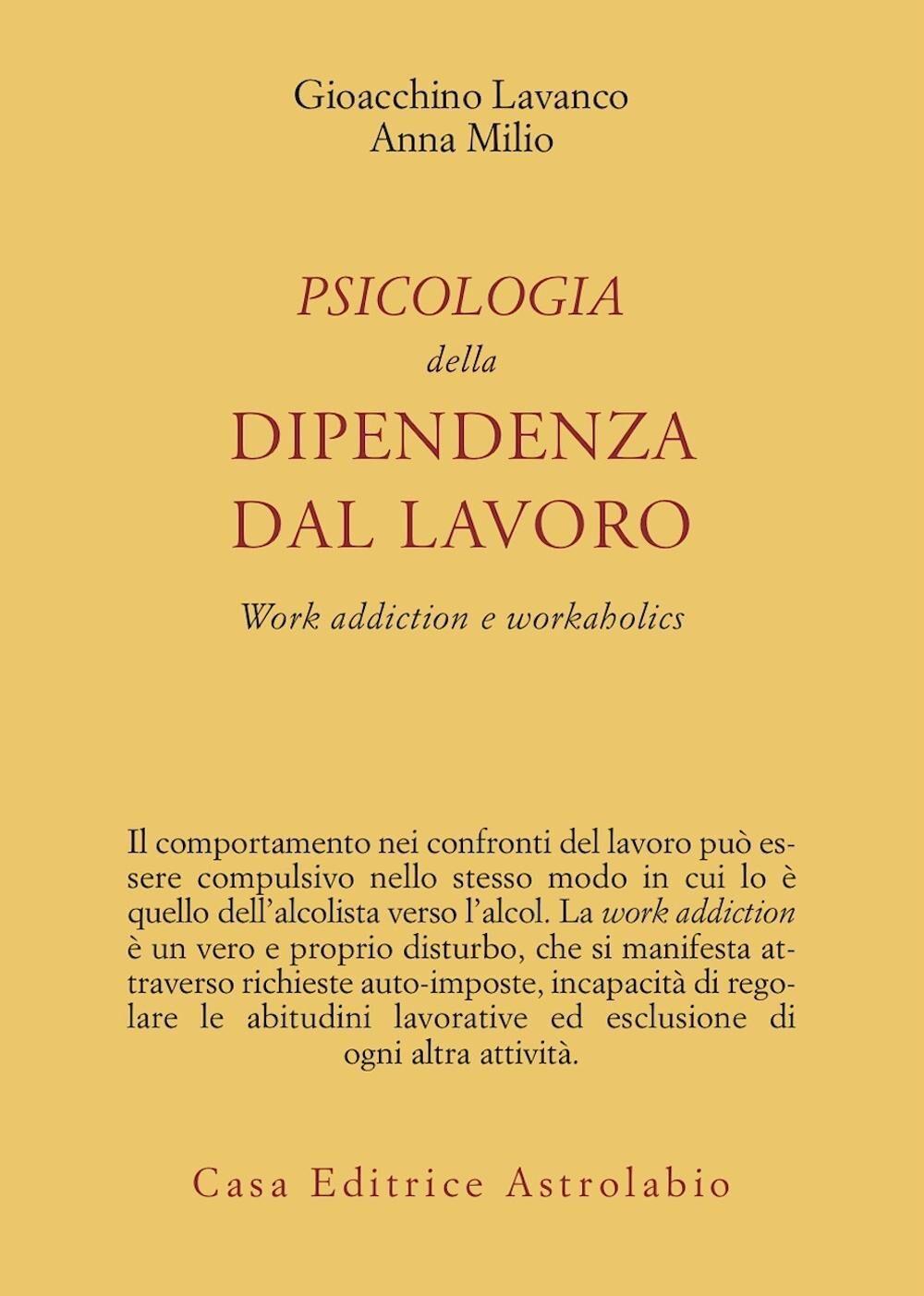 Psicologia della dipendenza dal lavoro. «Work addiction» e «workaholics»