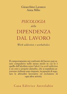 Psicologia della dipendenza dal lavoro. «Work addiction» e «workaholics».pdf