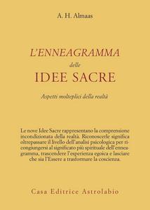 Libro L' enneagramma delle idee sacre. Aspetti molteplici della realtà A. H. Almaas