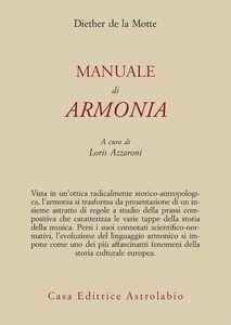 Foto Cover di Manuale di armonia, Libro di Diether de La Motte, edito da Astrolabio Ubaldini
