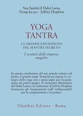 Yoga tantra. La grande esposizione del mantra segreto. Vol. 3: I sentieri delle imprese magiche.