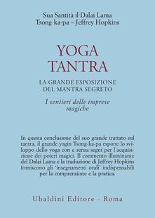 Amatigota.it Yoga tantra. La grande esposizione del mantra segreto. Vol. 3: I sentieri delle imprese magiche. Image