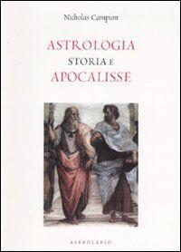Astrologia. Storia e apocalisse
