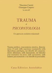 Foto Cover di Trauma e psicopatologia. Un approccio evolutivo-relazionale, Libro di  edito da Astrolabio Ubaldini