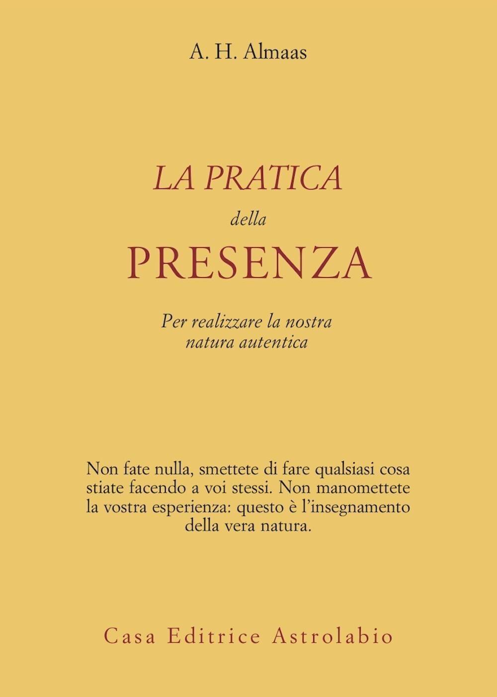 La pratica della presenza per realizzare la nostra natura autentica